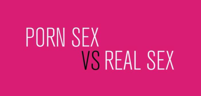 Porn sex versus real sex