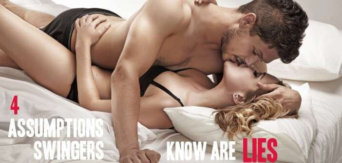 4 Assumptions Swingers know are lies