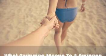 What Swinging Means To A Swinger